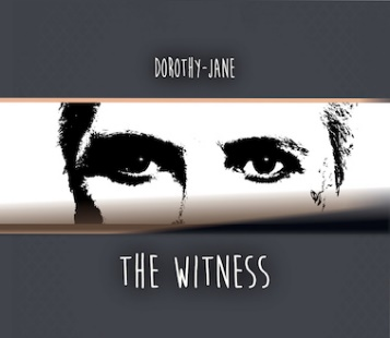 New album - The Witness by Dorothy-Jane